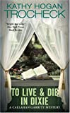 To Live and Die in Dixie (0061091715) by Trocheck, Kathy Hogan