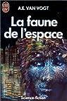 La faune de l'espace par A. E. (Alfred Elton) Van Vogt