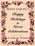 img - for Happy Holidays & Great Celebrations: A Culinary Treasure book / textbook / text book