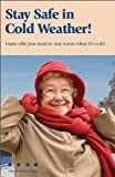 img - for Stay Safe in Cold Weather! Learn Why You Need to Stay Warm When It's Cold book / textbook / text book