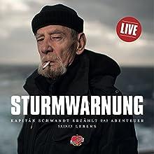 Sturmwarnung: Kapitän Schwandt erzählt das Abenteuer seines Lebens Hörbuch von Stefan Krücken Gesprochen von: Jürgen Schwandt