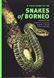 img - for A Field Guide to the Snakes of Borneo book / textbook / text book