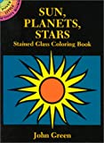 Sun, Planets, Stars Stained Glass Coloring Book (Dover Stained Glass Coloring Book) (0486280977) by Green, John
