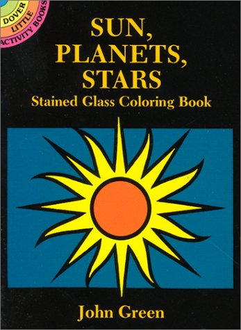Sun, Planets, Stars Stained Glass Coloring Book (Dover Little Activity Books)