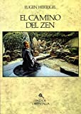 El camino del Zen / the Way of Zen (Spanish Edition) (8475090338) by Herrigel, Eugen