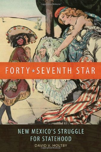 Forty-Seventh Star: New Mexico'S Struggle For Statehood front-705177