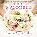 Blossom Street Brides: A Blossom Street Novel, Book 10 Audiobook by Debbie Macomber Narrated by Cassandra Campbell