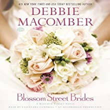 Blossom Street Brides: A Blossom Street Novel, Book 10 (       UNABRIDGED) by Debbie Macomber Narrated by Cassandra Campbell