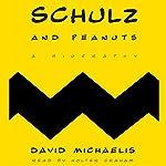 Schulz and Peanuts: A Biography | David Michaelis