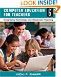 Computer Education for Teachers: Inte...