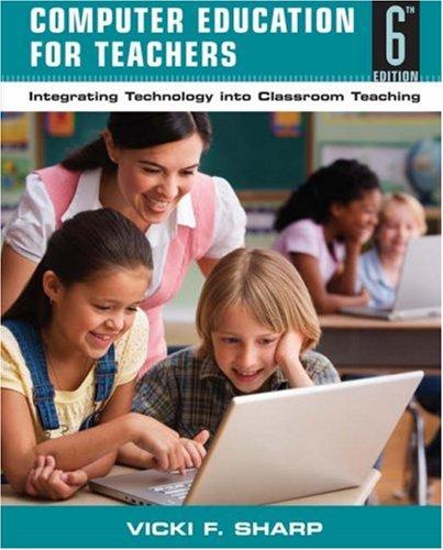 Computer Education for Teachers: Integrating Technology...