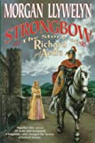 Strongbow: The Story of Richard and Aoife : A Biographical Novel (0312861508) by Llywelyn, Morgan