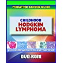 Childhood Hodgkin Lymphoma Pediatric Cancer Guide To Symptoms Diagnosis Treatment Prognosis Clinical Trials Dvd Rom