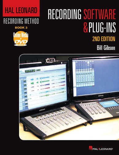 Hal Leonard Recording Method - Book 3: Recording Software and Plug-Ins - 2nd Edition (Music Pro Guides)