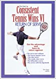Consistent Tennis Wins VI ( Return of Serve )