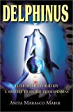 img - for Delphinus: Inter-Species Evolution A Journey to Higher Conciousness book / textbook / text book