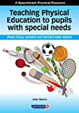 John Morris Teaching Physical Education to Pupils with Special Needs
