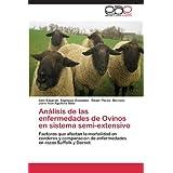 Análisis de las enfermedades de Ovinos en sistema semi-extensivo: Factores que afectan la mortalidad en corderos...