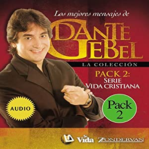 Serie vida cristiana: Los mejores mensajes de Dante Gebel [Christian Life Series: The Best Messages of Dante Gebel] | [Dante Gebel]