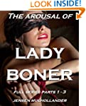 THE AROUSAL OF LADY BONER (Full Serie...
