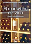 Marketing del vino, El: saber vender...