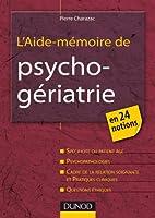 L'aide-mémoire de psychogériatrie - En 24 notions