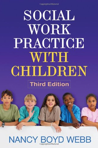 Social Work Practice with Children, Third Edition (Social...