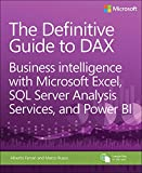 The Definitive Guide to DAX: Business Intelligence with Excel, SQL Server Analysis Services, and Power BI (Business Skills)