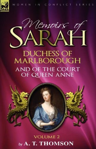 Memoirs of Sarah Duchess of Marlborough, and of the Court of Queen Anne: Volume 2