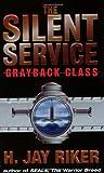 H. Jay Riker Silent Service: Grayback Class