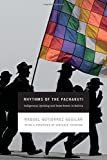 Rhythms of the Pachakuti: Indigenous Uprising and State Power in Bolivia (New Ecologies for the Twenty-First Century)
