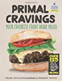 Primal Cravings: Your favorite foods made Paleo by Brandon and Megan Keatley