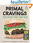 Primal Cravings: Your Favorite Foods...