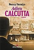 Adieu Calcutta par Bunny Suraiya