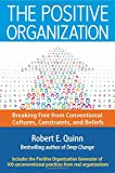 img - for The Positive Organization: Breaking Free from Conventional Cultures, Constraints, and Beliefs book / textbook / text book
