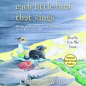 Each Little Bird That Sings | [Deborah Wiles]
