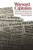Wayward Capitalists: Targets of the Securities and Exchange Commission (Yale Studies on White-Collar Crime Serie)