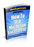 img - for How To Use Microsoft Excel 2010 - Your Step-By-Step Guide To Using Microsoft Excel 2010 book / textbook / text book