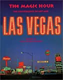 img - for Magic Hour, The: The Convergence of Art and Las Vegas by Lumpkin, Libby, Batchelor, David, Acres, Reverend Ethan, Hic (2002) Hardcover book / textbook / text book