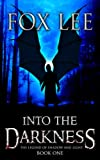 Into the Darkness: An End of Days Zombie Thriller (The Legend of Shadow and Light)