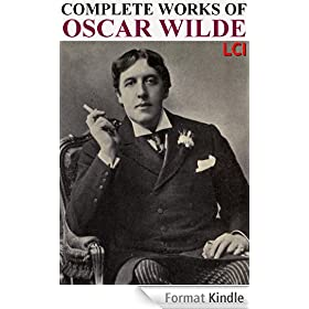 Complete Works of Oscar Wilde (Fully Illustrated-25Mo) (English Edition)
