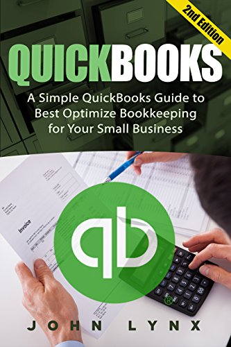 quickbooks-a-simple-quickbooks-guide-to-best-optimize-bookkeeping-for-your-small-business-2nd-editio