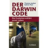 Der Darwin-Code: Die Evolution erklrt unser Lebenvon &#34;Thomas Junker&#34;