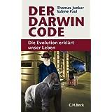 """Der Darwin-Code: Die Evolution erkl�rt unser Lebenvon """"Thomas Junker"""""""