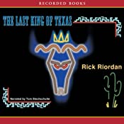 The Last King of Texas: A Tres Navarre Mystery | Rick Riordan