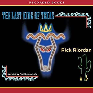 The Last King of Texas: A Tres Navarre Mystery | [Rick Riordan]