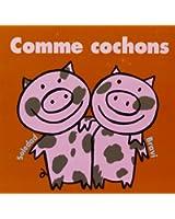 Comme cochons