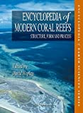 Encyclopedia of Modern Coral Reefs: Structure, Form and Process (Encyclopedia of Earth Sciences Series)