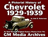 Chevrolet History : 1929-1939 (Pictorial History Series No. 1) (Pictorial History of Chevrolet, 1929-1939)
