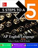 img - for 5 Steps to a 5 AP English Language 2016 (5 Steps to a 5 on the Advanced Placement Examinations Series) book / textbook / text book